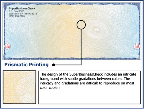 The design of the SuperBusinessCheck includes an intricate background with subtle gradations between colors.  The intricacy and gradations are difficult to reproduce on most color copiers.